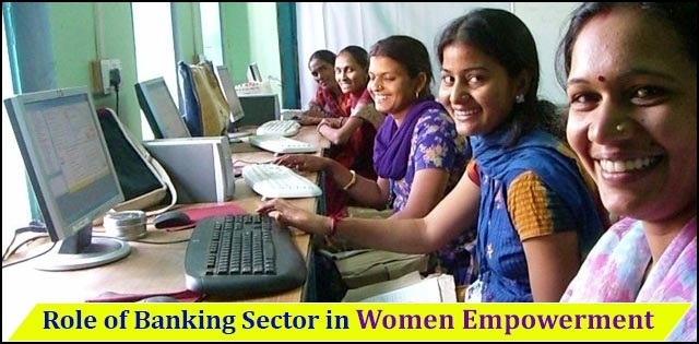Role of Banking Sector in Women Empowerment