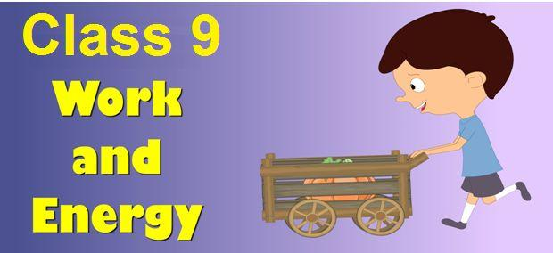 CBSE Class 9 Science Work and Energy Notes