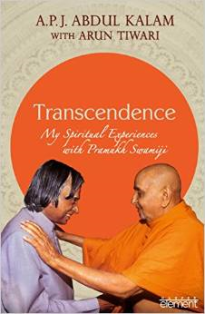 Transcendence: My Spiritual Experiences with Pramukh Swamiji: Dr. APJ Abdul Kalam & Arun Tiwari