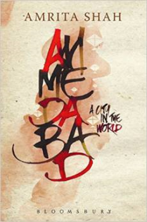 Book Ahmedabad: A City in the World: Amrita Shah