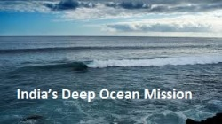 IIndia's Deep Ocean Mission to start by January 2018
