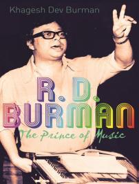 R.D. Burman: The Prince of Music: Khagesh Dev Burman