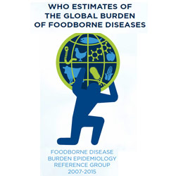 Global Burden of Foodborne Diseases