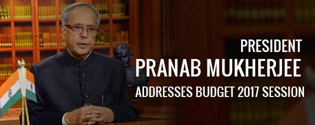 president speech budget session 2017