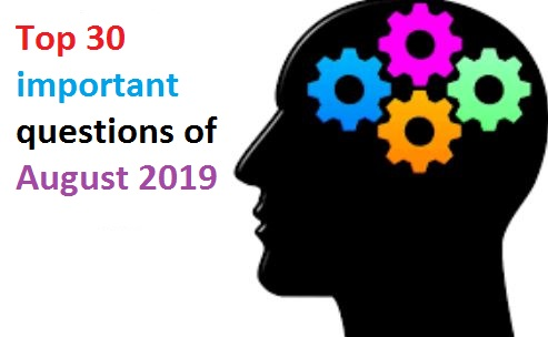 Top Current Affairs of August 2019: 30 important questions