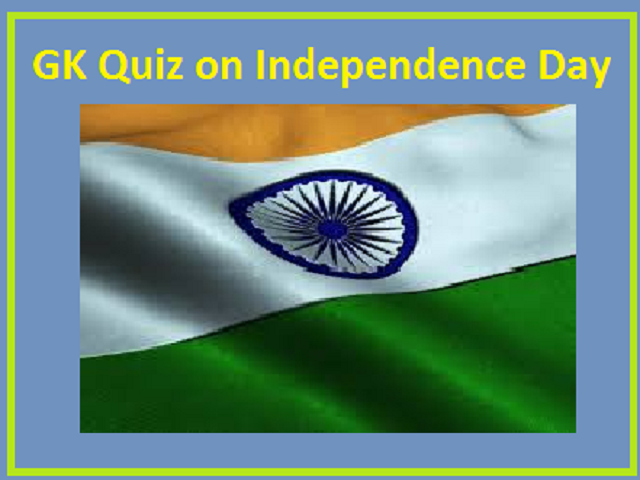 GK Quiz on Independence Day