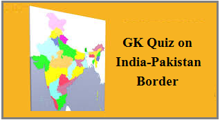 GK Quiz on India-Pakistan border