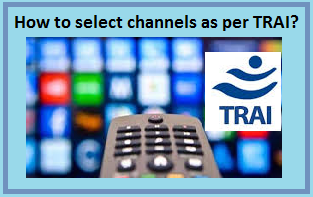 How to select Channels as per TRAI?