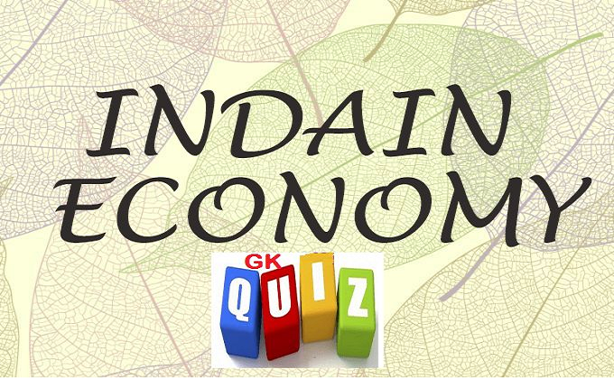 GK Quiz on Indian Economy
