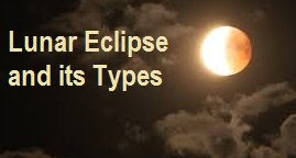 Lunar Eclipse and its types