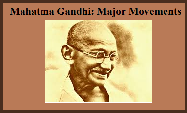 Mahatma Gandhi Major movements