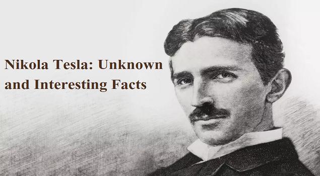 11 Unknown Facts About Nikola Tesla