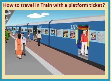 How to travel in Train with a platform ticket?
