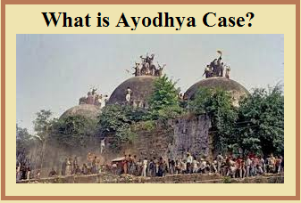 What is Ayodhya Case?