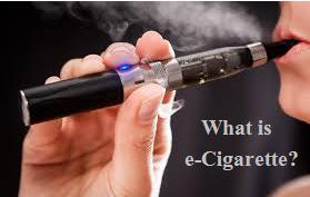 What is e-Cigarrete?
