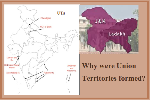 How were Union Territories formed?