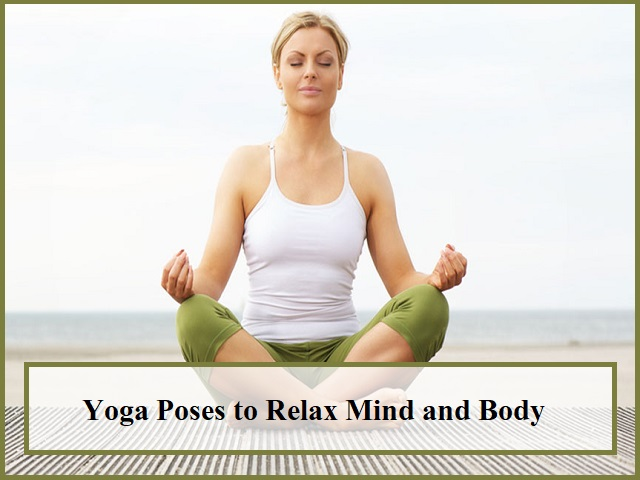 Yoga poses to relax your mind and body