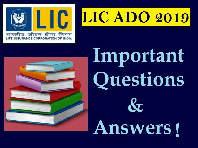 LIC ADO Prelims 2019 to be held on 6th July: Expected Questions & Answers with Explanations