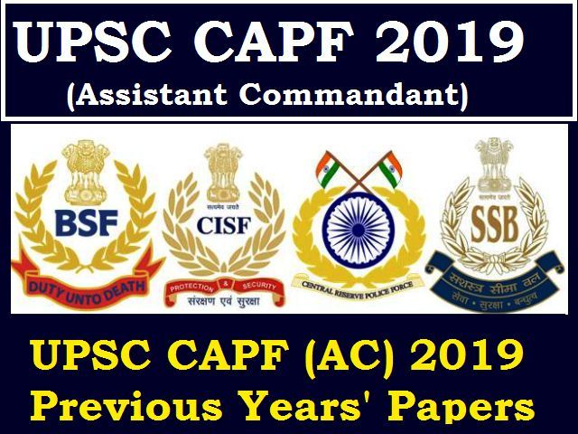 UPSC Central Armed Police Forces (AC) 2019: Previous Years