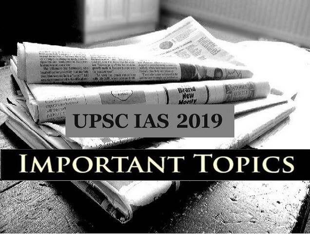 UPSC IAS Mains 2019: Updated Current Affairs Topics for